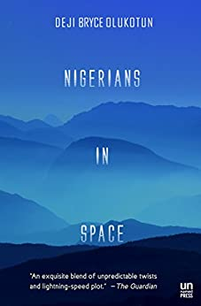 Nigerians in Space by [Olukotun, Deji Bryce]