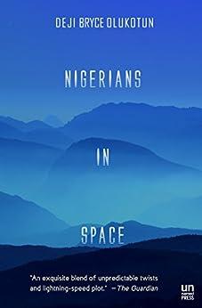 Nigerians in Space by [Olukotun, Deji Bryce]