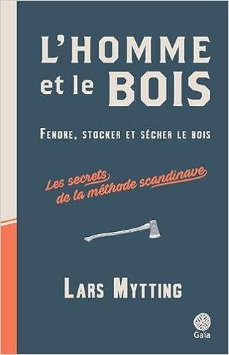 dc1c802cbe218 Amazon.fr - L'homme et le bois - Lars Mytting - Livres