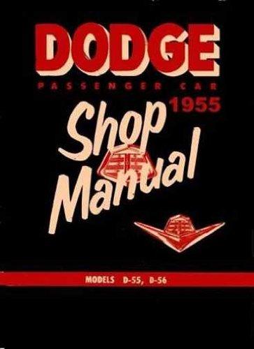 Download 1955 DODGE CARS FACTORY REPAIR SHOP & SERVICE MANUAL - Coronet, Lancer, Royal, Custom Royal, Sierra, and Suburban, models D-55-1, D-55-2, D-55-3, and D-56-1 pdf epub