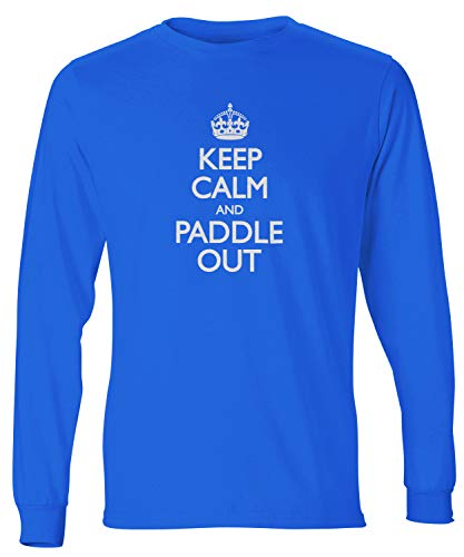 shirtloco Men's Keep Calm and Paddle Out Long Sleeve T-Shirt, Deep Royal Extra Large