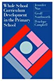 img - for Whole School Curriculum Development In The Primary School by Jennifer Nias (1992-02-17) book / textbook / text book