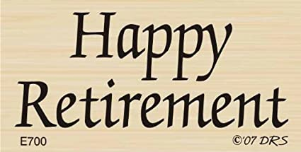 Stamps by Impression ST 0672a Happy Retirement Rubber Stamp