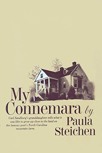 My Connemara: Carl Sandburg's Daughter Tells What It Was Like to Grow Up Close to the Land on the Famous Poet's North Carolina Mountain Farm