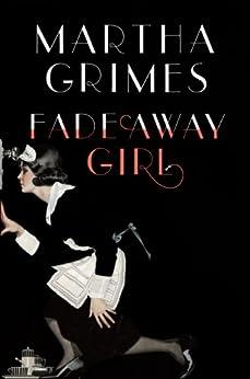 Fadeaway Girl: A Novel (Emma Graham Series Book 4) by [Grimes, Martha]