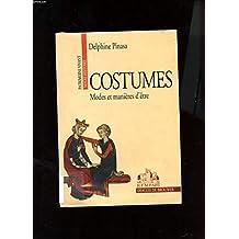 Costumes. [1], Modes et manières d'être