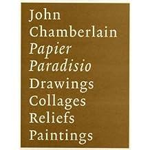 John Chamberlain: Papier Paradisio