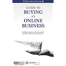 Guide to Buying an Online Business: A Definitive Guide to the Successful Purchase of an Internet Business