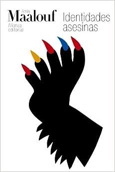 Identidades asesinas (El libro de bolsillo - Bibliotecas de autor - Biblioteca Maalouf)