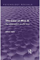 The Case of Miss R. (Psychology Revivals): The Interpretation of a Life Story Kindle Edition