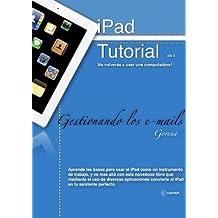 Manual de iPad en Español - Gestionando los e-mails (Como usar un iPad sin morir en el intento nº 2) (Spanish Edition)