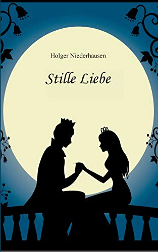 Stille Liebe  [Niederhausen, Holger] (Tapa Blanda)