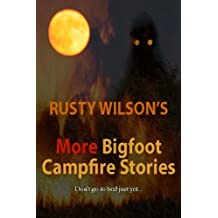 More Bigfoot Campfire Stories (Collection #2)