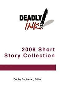 Deadly Ink 2008 Short Story Collection