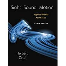 Sight, Sound, Motion: Applied Media Aesthetics (MindTap Course List)