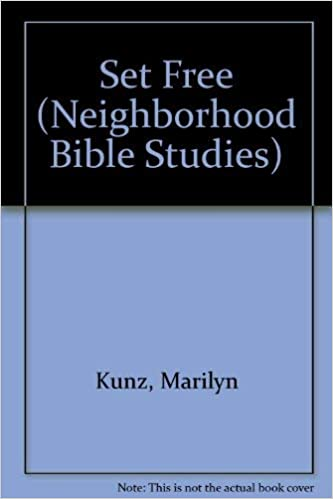 Set Free (Neighborhood Bible Studies): Marilyn Kunz, Catherine