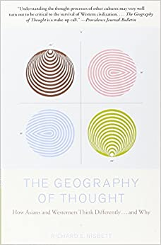 the geography of thought by richard The geography of thought: how asians and westerners think differe ntly-and why del autor richard e nisbett (isbn 9781857883534) comprar libro completo al mejor.