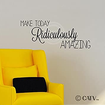Lovely Make Today Ridiculously Amazing (M) Wall Saying Vinyl Lettering Home Decor Decal  Stickers Quotes