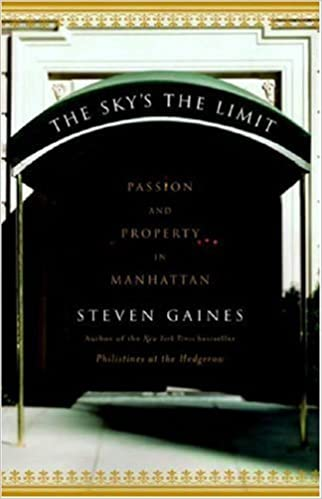 Read The Sky's the Limit: Passion and Property in Manhattan PDF, azw (Kindle), ePub