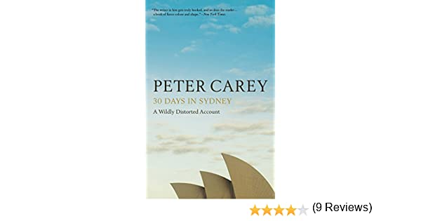Amazon 30 days in sydney a wildly distorted account ebook amazon 30 days in sydney a wildly distorted account ebook peter carey kindle store fandeluxe Choice Image