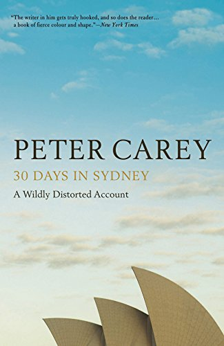 Amazon 30 days in sydney a wildly distorted account ebook 30 days in sydney a wildly distorted account by carey peter fandeluxe Choice Image