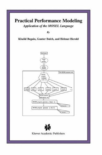 Download Practical Performance Modeling: Application of the MOSEL Language (The Springer International Series in Engineering and Computer Science) Pdf