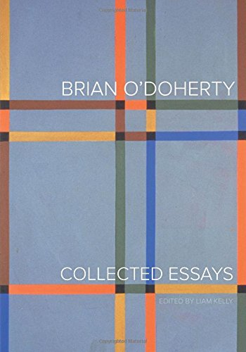 Brian O'Doherty: Collected Essays