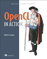 OpenCL in Action: How to Accelerate Graphics and Computations Front Cover