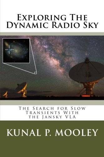 Read Online Exploring The Dynamic Radio Sky: The Search for Slow Transients With the Jansky VLA pdf epub