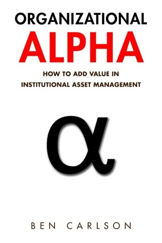 Organizational Alpha  How To Add Value In Institutional Asset Management