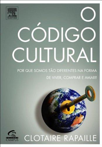CODIGO CULTURAL, O - POR QUE SOMOS TAO DIFERENTES: NA FORMA DE VIVER, AMAR E COMPRAR?