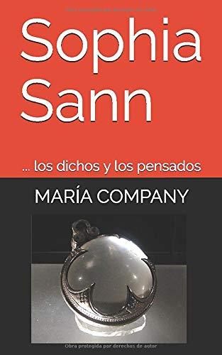 Sophia Sann: ... los dichos y los pensados