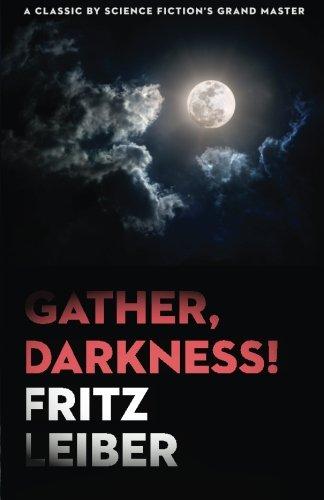Gather, Darkness