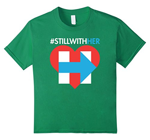 Kids Still With Her My President Hillary T-shirt 8 Kelly Green
