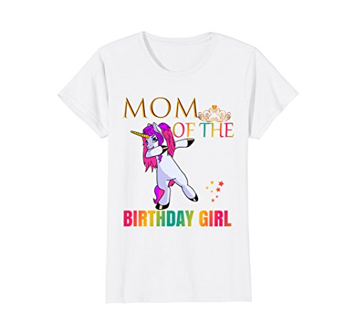 Womens CUTE: MOM Of Birthday Girl Dabbing Unicorn Party Shirt Idea XL White -