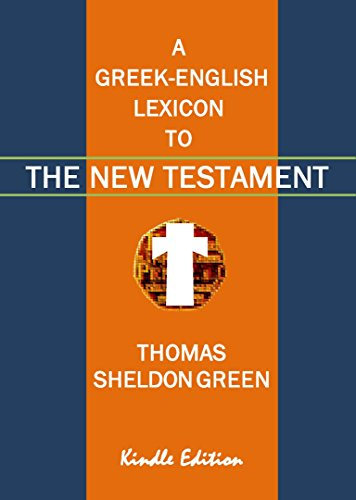 A Greek-English Lexicon to the New Testament (Annotated)