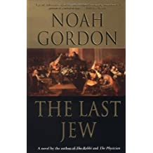 The Last Jew by Noah Gordon (2002-04-01)