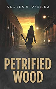 Petrified Wood (Layna Wood Book 1)