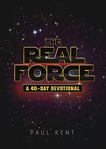 The Real Force: A 40-Day Devotional
