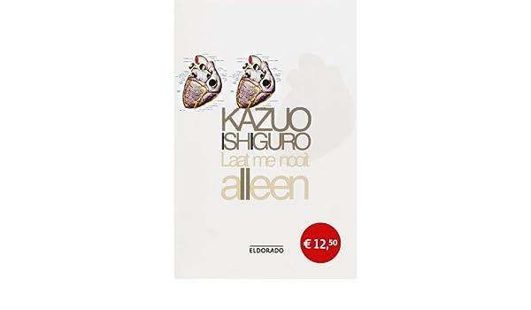 Laat me nooit alleen (Eldorado): Amazon.es: Kazuo Ishiguro, Bartho Kriek: Libros en idiomas extranjeros