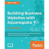 Building Business Websites with Squarespace 7 - Second Edition