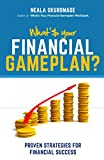 What's Your Financial Gameplan?: Proven Strategies for Financial Success