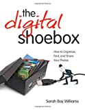 Digital Shoebox, Sarah Bay Williams, 0321660498