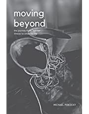 Moving Beyond: The Journey from Mental Illness to Creative Life