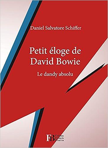 Livre gratuits en ligne Petit éloge de David Bowie, le dandy absolu epub, pdf