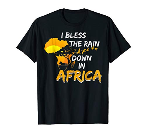 I Bless The rains Down In Africa T-Shirt Funny Gifts by Funny TShirt Bee-Viral
