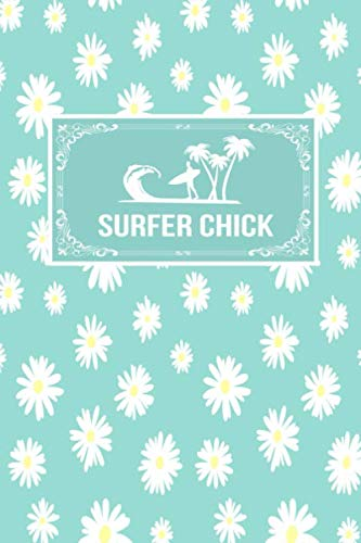 - Surfer Chick: Gift Lined Journal Notebook To Write In