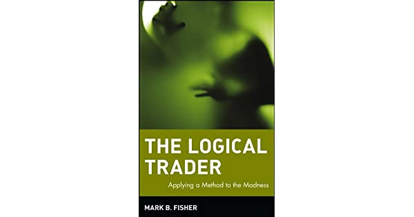 Amazon.com: The Logical Trader: Applying a Method to the ...