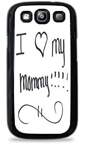 I Love My Mommy Black Silicone Case for Samsung Galaxy S3