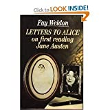 Letters to Alice on First Reading Jane Austen, Fay Weldon, 0800847431